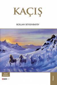 "Rollan Seysenbayev. ""Kaçış"" (""Қашу"". Түрік тілінде)"