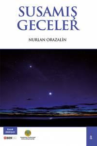 "Nurlan Orazalin. ""Susamis geceler"" (""Жерік түндер"". Түрік тілінде)"