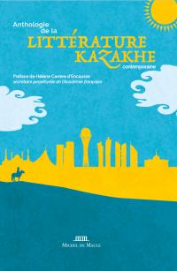Anthologie de la Littérature Kazakhe Contemporaine