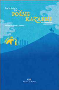 Anthologie de la Poésie Kazakhe Contemporaine