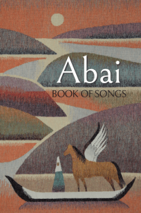 "Abai: Book of Songs (""Абай"" әнжинағы)"
